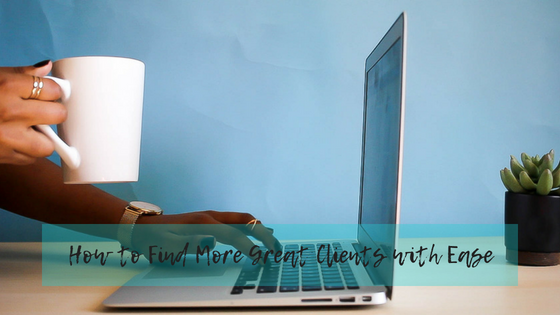 How to Find More Great Clients with Ease