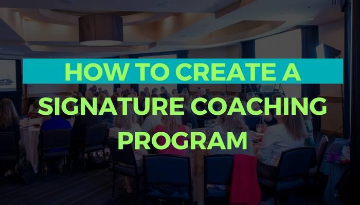 How to Create a Signature Coaching Program